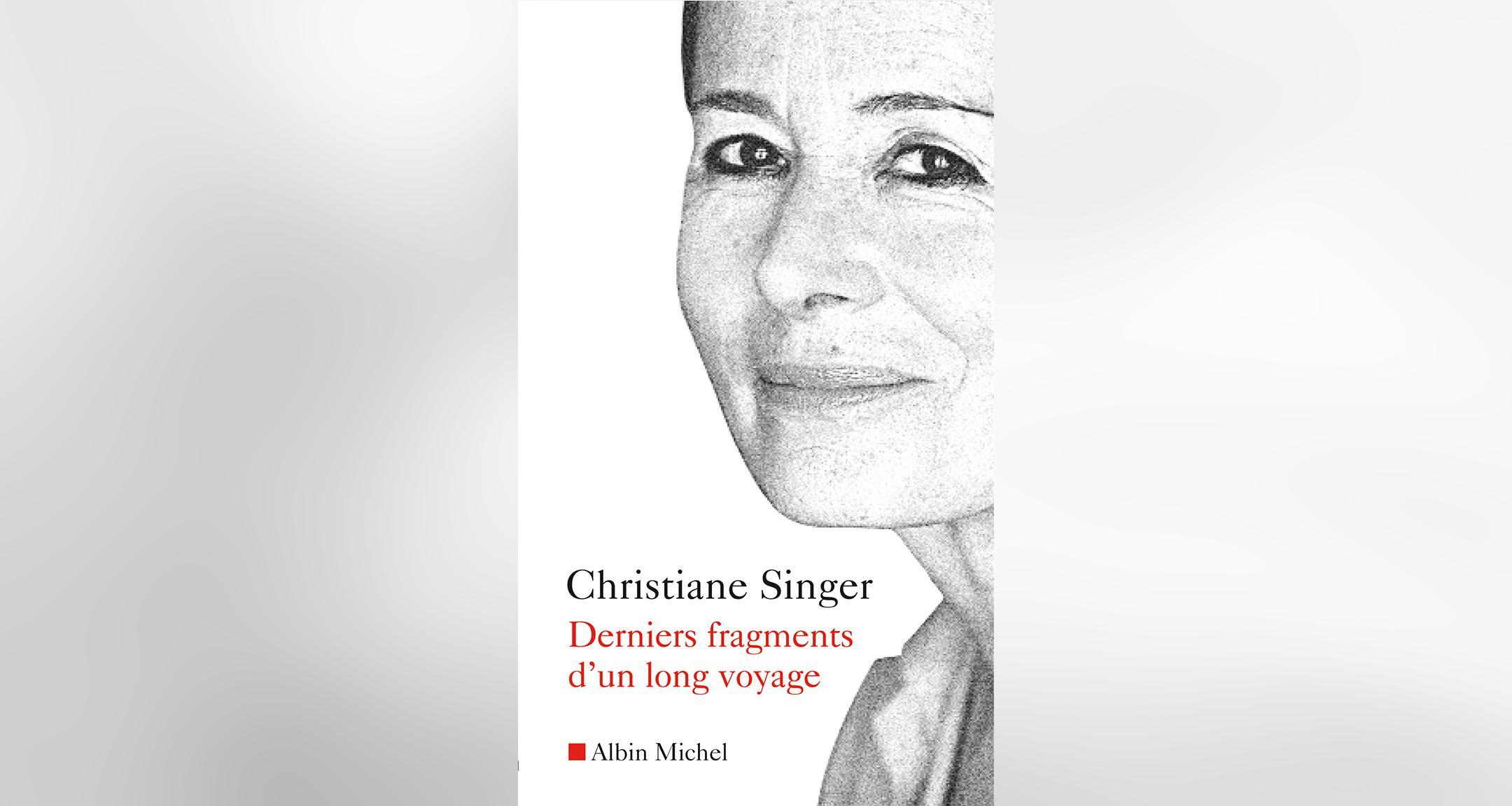 Derniers fragments d'un long voyage, Christiane Singer