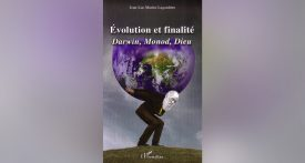 Évolution et finalité, Darwin, Monod, Dieu