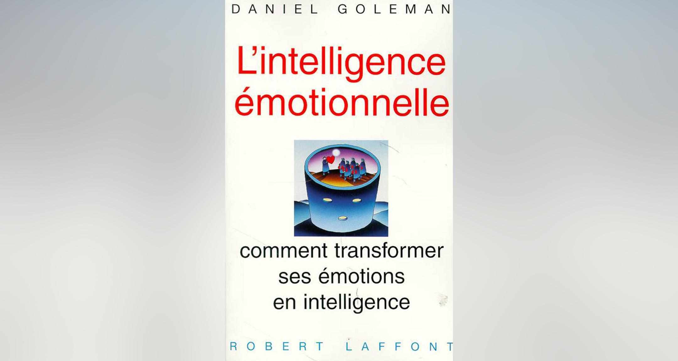 L'intelligence émotionnelle, Daniel Goleman