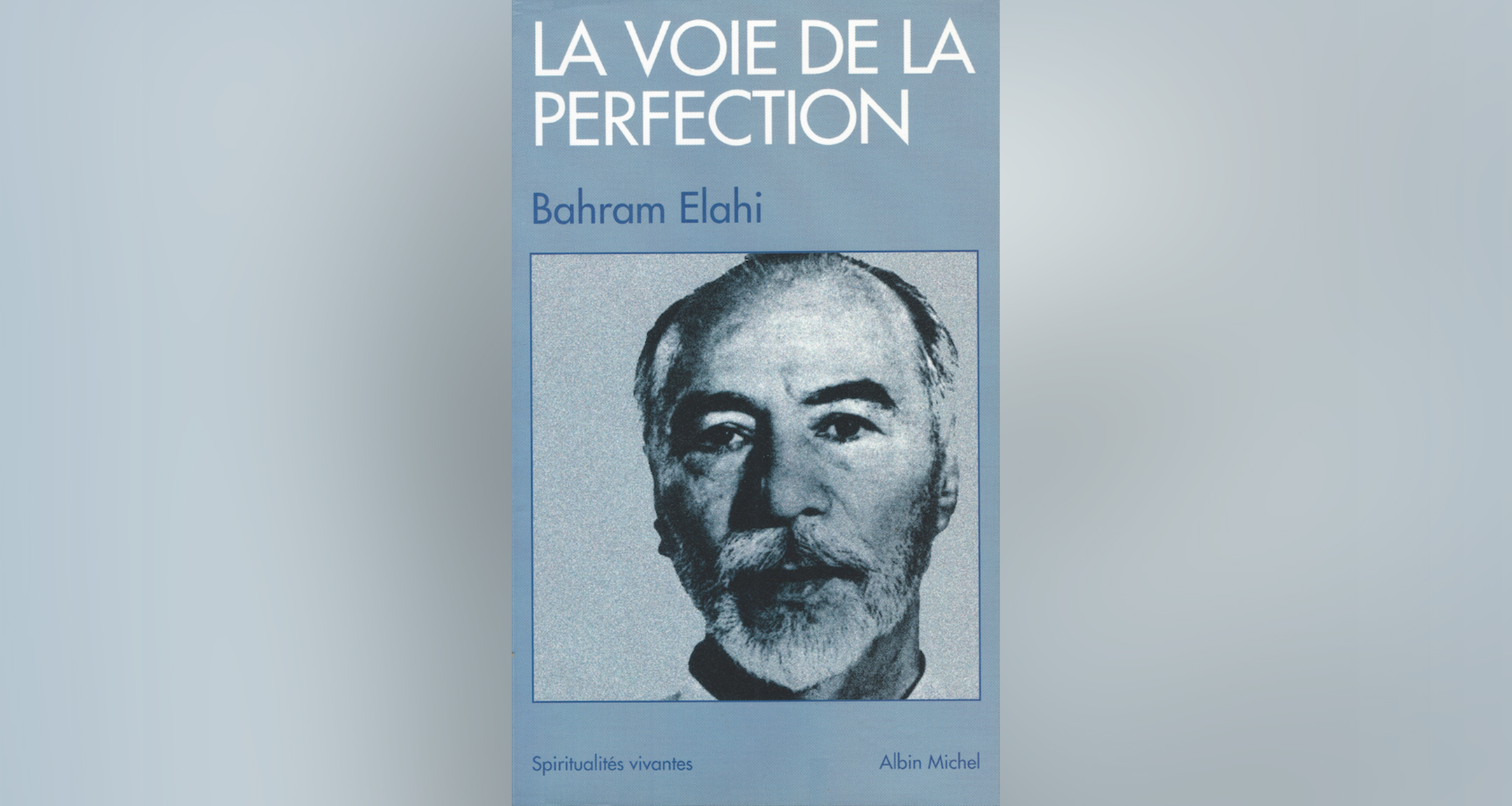 La Voie de la Perfection, Bahram Elahi