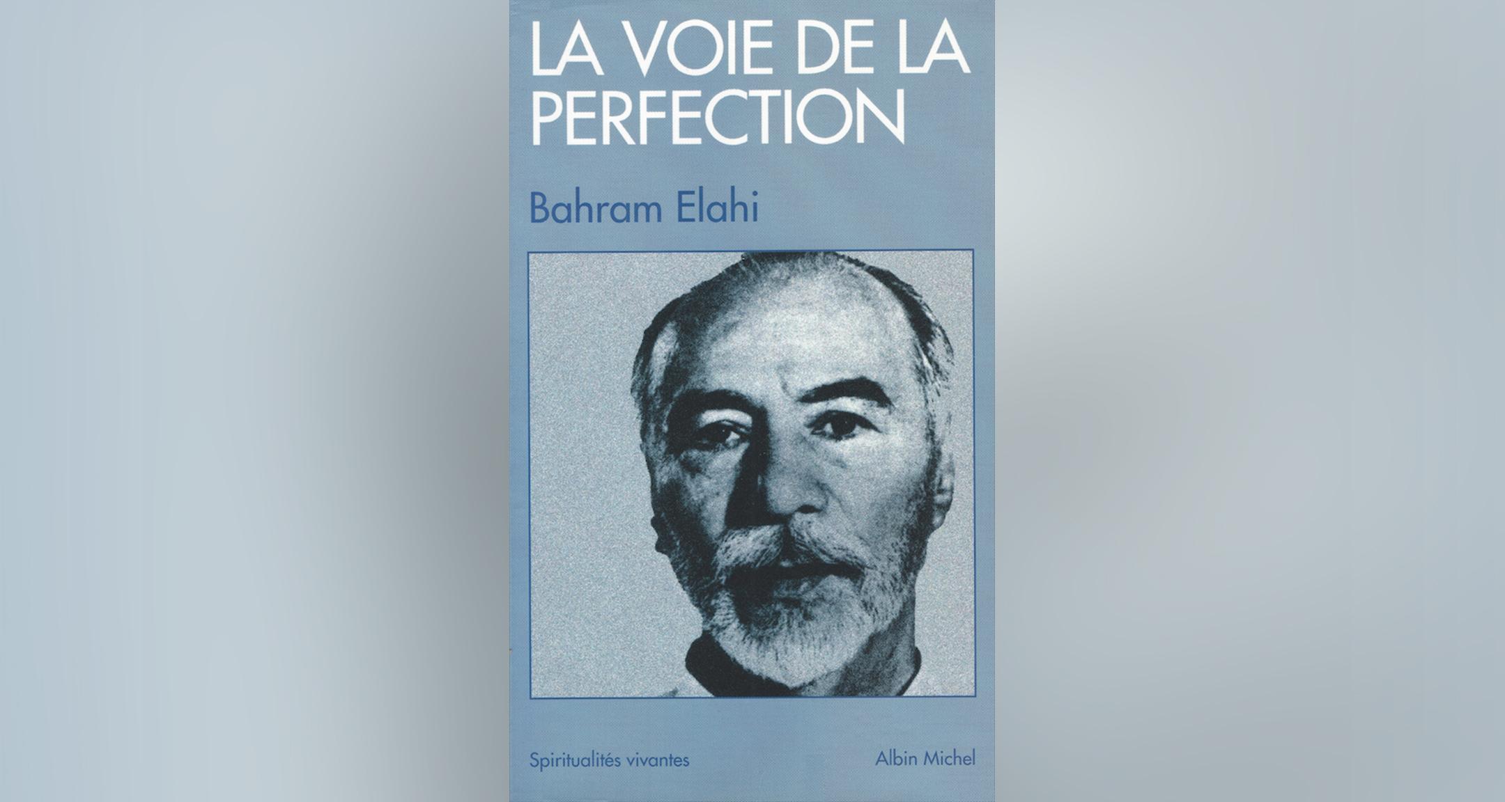 La Voie de la Perfection, Bahram Elahi