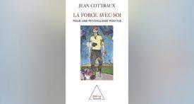 La force avec soi, Jean Cottraux