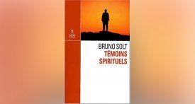 Témoins spirituels, Bruno Solt