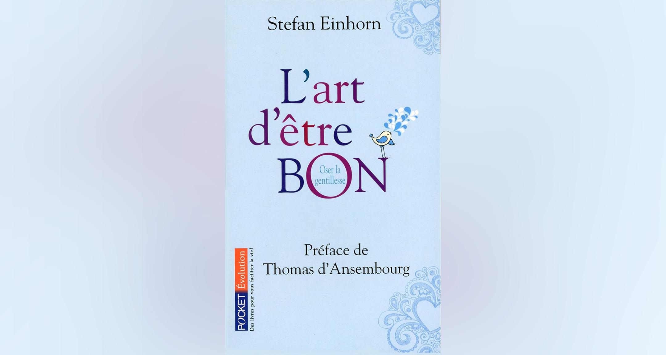 L'art d'être bon, Stefan Einhorn