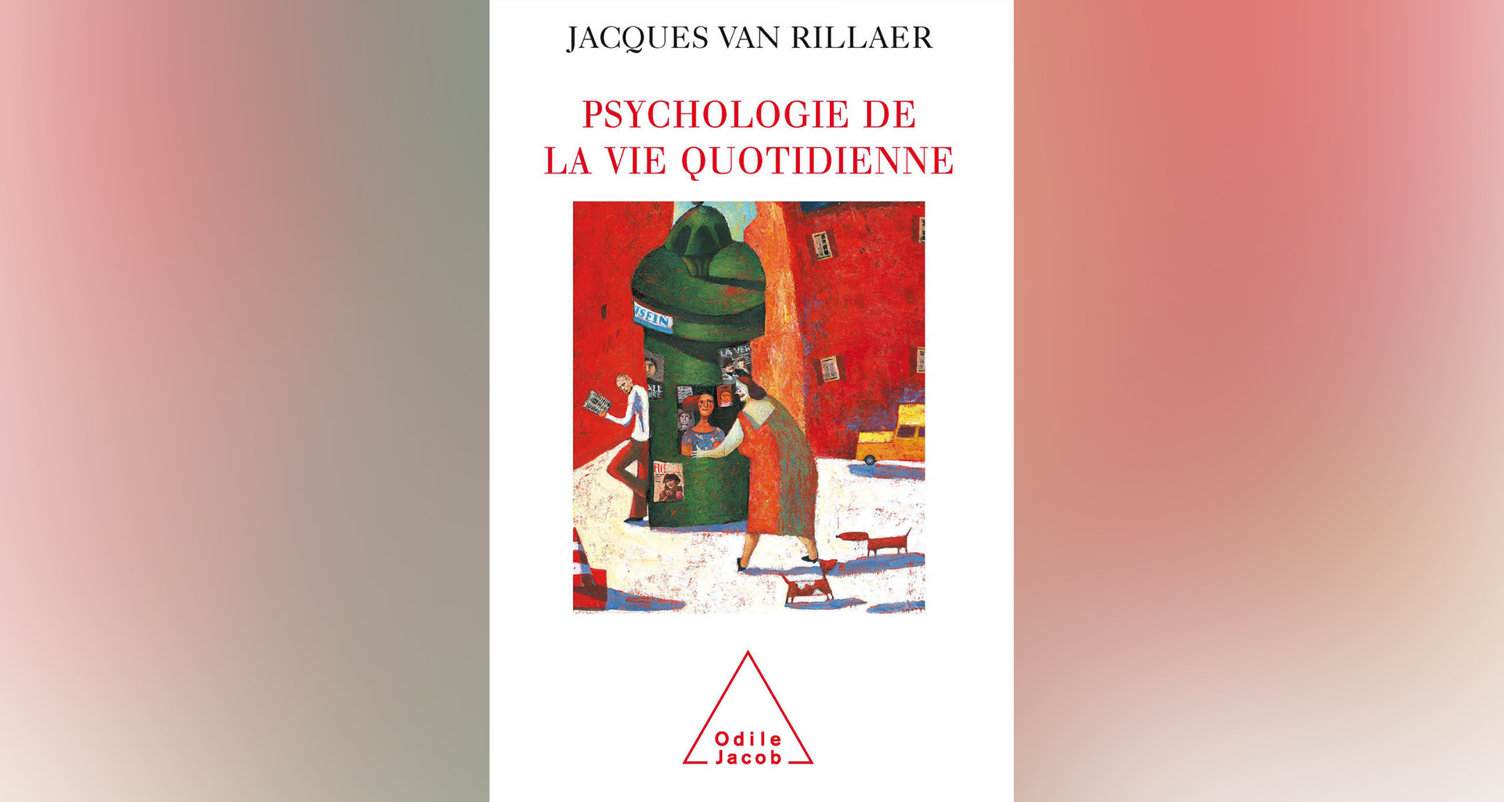 Psychologie de la vie quotidienne, Jacques van Rillaer