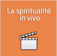 La spiritualité in vivo