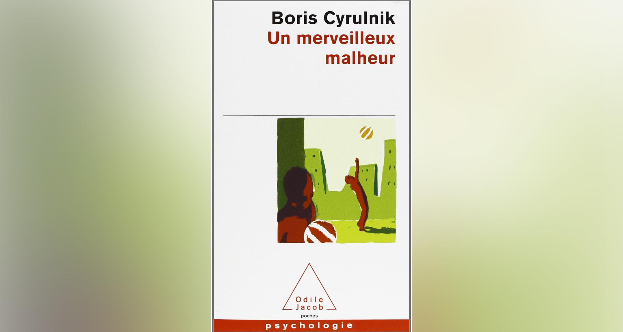 Un merveilleux malheur, Boris Cyrulnik